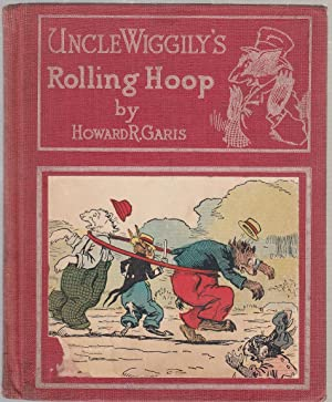 Uncle Wiggily's Rolling Hoop or, How The Bunny Gentleman Gets Mixed Up and Uncle Wiggily and ...