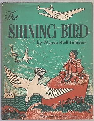 The Shining Bird (in original dust jacket): Tolboom, Wanda Neill