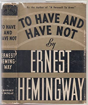 To Have and Have Not (in dust jacket): Hemingway, Ernest