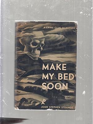 Make My Bed Soon (in original dust jacket): Strange, John Stephen