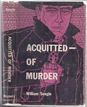 Acquitted Of Murder (in original dust jacket): Seagle, William
