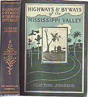 Highways and Byways of the Mississippi Valley: Johnson, Clifford