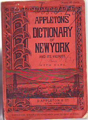 Appleton's Dictionary of New York and Its Vicinity (with Maps of New York and Its Enviorns): ...