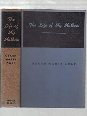 The Life Of My Mother (inscribed by the author): Graf, Oskar Maria