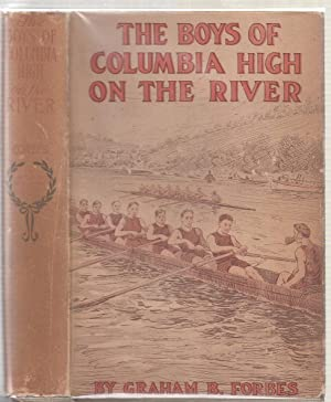 The Boys of Columbia High On The River or, The Boat Race Plot That Failed (in original dust jacket)...