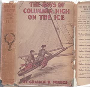 The Boys Of Columbia High On The Ice or, Out For The Hockey Championship (in original dust jacket):...