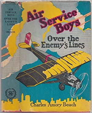 Air Service Boys Over the Enemy's Lines (in original dust jacket): Charles Amory Beach