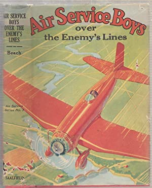 Air Service Boys over Enemy's Lines (in original dust jacket): Charles Amory Beach