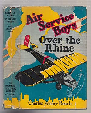 Air Service Boys Over The Rhine (in original dust jacket): Charles Amory Beach
