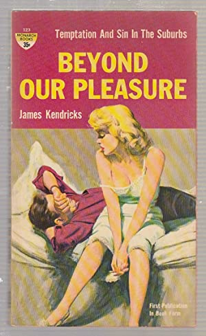 Beyond Our Pleasure (Temptation and Sin in: James Kendricks