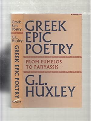 Greek Epic Poetry from Eumelos to Panyassis: G.L. Huxley