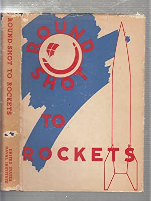 Round-Shot to Rockets: A History of The: Peck. Taylor