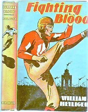 Fighting Blood (in Original Dust Jacket): Heyliger, William