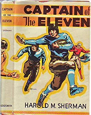 Captain of The Eleven (in Original Dust Jacket): Sherman, Harold M.