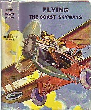 Flying The Coast Skyways or, Jack Ralston's Swift Patrol (in original dust jacket): Newcomb, ...