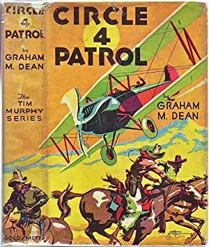 Circle Four Patrol (in Orignal Dust Jacket): Dean, Graham M.