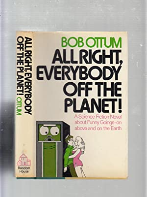 All Right, Everybody Off The Planet!: A novel