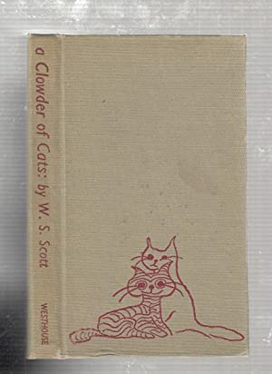A Clowder Of Cats: an anthology in prose and poetry for all cat lovers (with three vintage humoro...