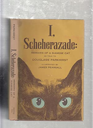 I, Scheherazade: Memoirs Of A Siamese Cat (in original dust jacket)