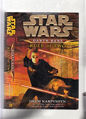 Darth Bane Rule of Two : A Novel of the Old Republic