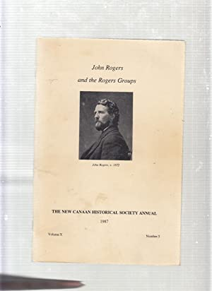 John Rogers and the Rogers Groups (New Caanan Historical Society Annual Volume X Number 3 1987)