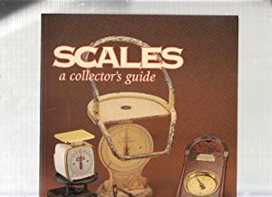 Scales A Collector's Guide (Schiffer Book for Collectors)