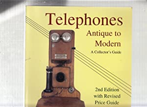 Telephones: Antique to Modern : A Collector's Guide Revised Price Guide