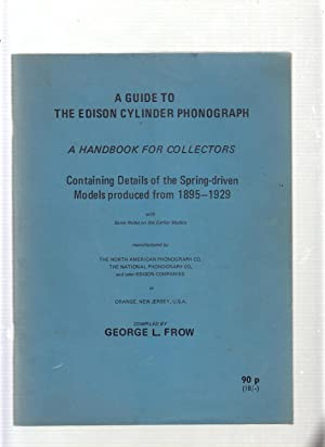 A Guide To The Edison Cylinder Photograph: A Handbook For Collectors