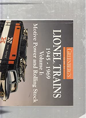 Greenberg's Guide to Lionel Trains, 1945-1969 Volume I: Motive Power and Rolling Stock