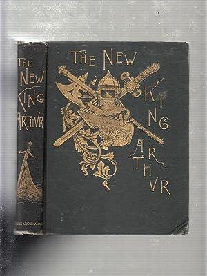 The New King Arthur: An Opera Without Music: Fawcett, Edgar)