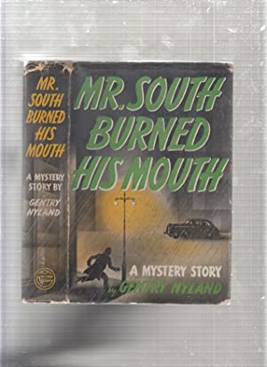Mr. South Burned His Mouth: A Mystery Story: Nyland, Gentry