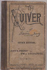 The Quiver of Sacred Songs (Hymn Edition): Sweney, John R. and Kirkpatrick, Wm. J.