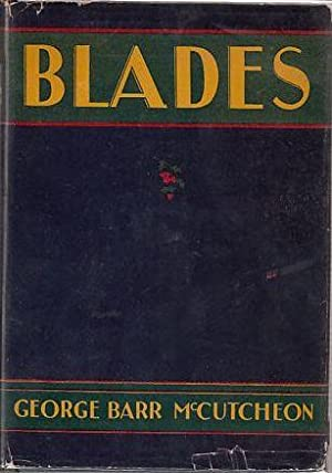 Blades (in original dust jacket): McCutcheon, George Barr
