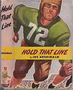Hold That Line! (in original dust jacket): Archibald, Joe