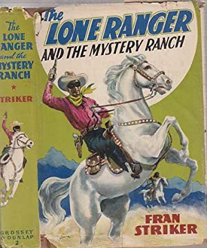 The Lone Ranger and the Mystery Ranch (in original dust jacket): Striker, Fran