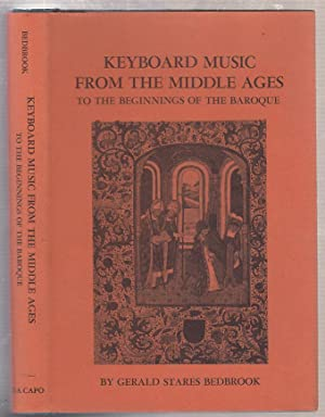 Keyboard Music from the Middle Ages to: Bedbrook, Gerald S