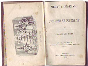 Merry Christmas, A Christmas Present For Children and Youth: Thayer, William M.
