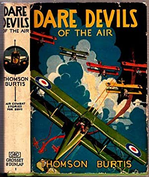 Dare Devils of the Air: Air Combat Stories for Boys No. 1 (in original dust jacket): Burtis, ...