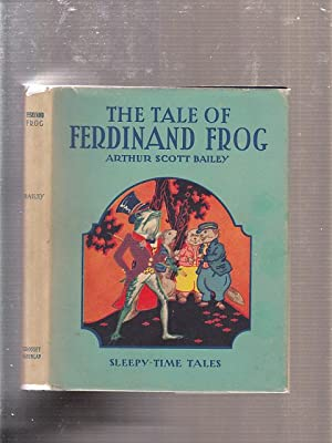 The Tale of Ferdinand Frog: Sleepy-Time Tales (in original dust jacket): Bailey, Arthur Scott