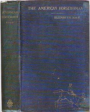 The American Horsewoman: Karr, Elizabeth