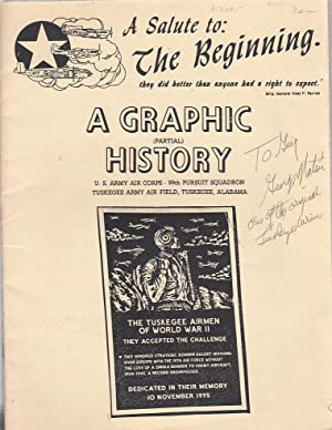A Salute To The Beginning: A Graphic (Partial) History U.S. Army Air Corps--99th Pursuit Squadron, ...