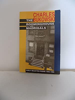 The Rooming House Madrigals, Early Selected Poems: Bukowski, Charles