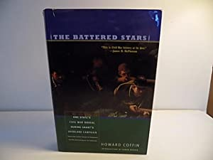 The Battered Stars, One State's Civil War Ordeal During Grant's Overland Campaign