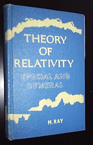 Theory of Relativity - Special and General: Ray, Manohar