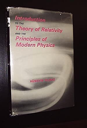 Introduction to the Theory of Relativity and: Yilmaz, Huseyin