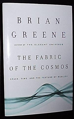 The Fabric of the Cosmos *****SIGNED BY: Greene, Brian