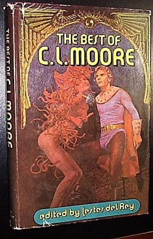 The Best of C. L. Moore: Del Rey, Lester
