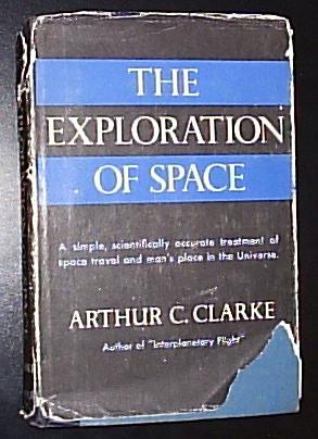 The Exploration of Space *****SIGNED BY ARTHUR: Clarke, Arthur C.