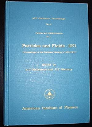 Particles and Fields - 1971 - Proceedings: Melissinos, A. C.