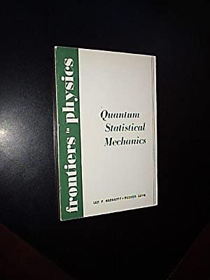 Quantum Statistical Mechanics: Kadanoff, Leo P./Baym,